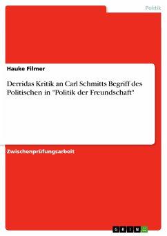 Derridas Kritik an Carl Schmitts Begriff des Politischen in