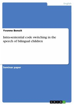 Intra-sentential code switching in the speech of bilingual children (eBook, PDF)