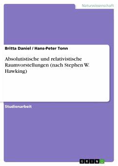 Absolutistische und relativistische Raumvorstellungen (nach Stephen W. Hawking) (eBook, PDF)