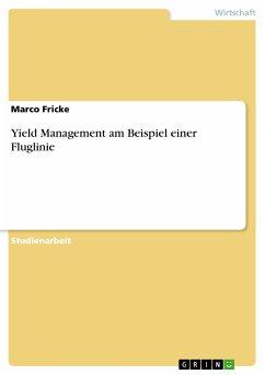 Yield Management am Beispiel einer Fluglinie (eBook, PDF)