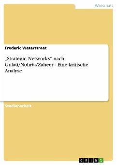 """""""Strategic Networks"""" nach Gulati/Nohria/Zaheer - Eine kritische Analyse (eBook, PDF)"""