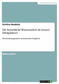 Die betriebliche Wissensarbeit als (neuer) Erfolgsfaktor? (eBook, PDF)