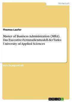 Master of Business Administration (MBA). Das Executive-Fernstudienmodell der Turku University of Applied Sciences (eBook, PDF)