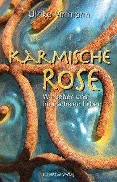 Karmische Rose - Vinmann, Ulrike