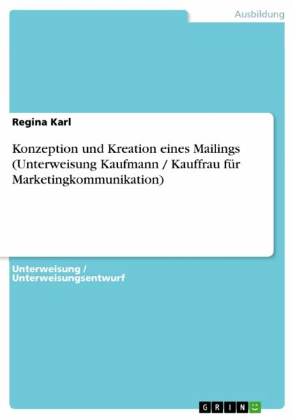 konzeption und kreation eines mailings unterweisung kaufmann kauffrau f r von regina karl. Black Bedroom Furniture Sets. Home Design Ideas