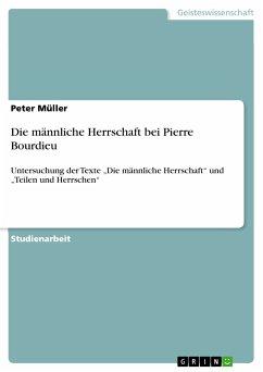 Die männliche Herrschaft bei Pierre Bourdieu (eBook, PDF)