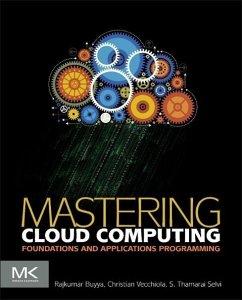 Mastering Cloud Computing: Foundations and Applications Programming - Buyya, Rajkumar;Vecchiola, Christian;Selvi, S. Thamarai