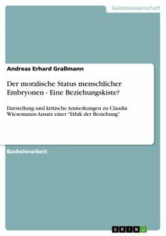 Der moralische Status menschlicher Embryonen - Eine Beziehungskiste? (eBook, ePUB)