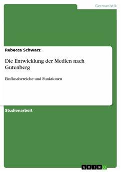 Die Entwicklung der Medien nach Gutenberg (eBook, PDF)