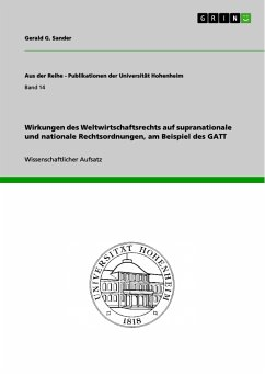 Wirkungen des Weltwirtschaftsrechts auf supranationale und nationale Rechtsordnungen, am Beispiel des GATT (eBook, PDF)