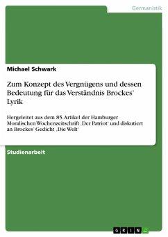 Zum Konzept des Vergnügens und dessen Bedeutung für das Verständnis Brockes' Lyrik (eBook, ePUB)