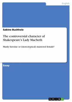 The controversial character of Shakespeare's Lady Macbeth (eBook, PDF)