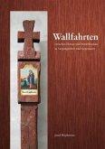 Wallfahrten zwischen Donau und Mittelfranken in Vergangenheit und Gegenwart