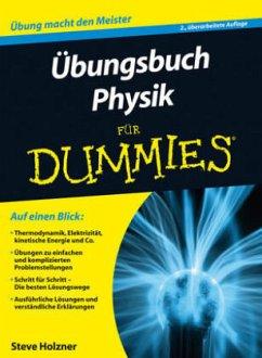 Übungsbuch Physik für Dummies - Holzner, Steven