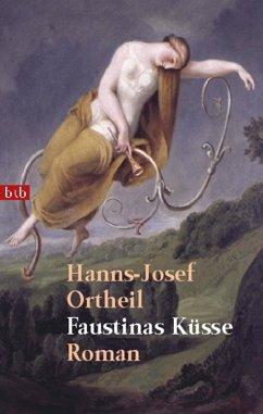 Faustinas Küsse (eBook, ePUB) - Ortheil, Hanns-Josef