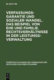 Verfassungsgarantie und sozialer Wandel. Das Beispiel von Ehe und Familie. Rechtsverhältnisse in der Leistungsverwaltung (eBook, PDF)