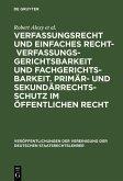 Verfassungsrecht und einfaches Recht - Verfassungsgerichtsbarkeit und Fachgerichtsbarkeit. Primär- und Sekundärrechtsschutz im Öffentlichen Recht (eBook, PDF)