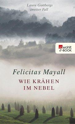 Wie Krähen im Nebel / Laura Gottberg Bd.2 (eBook, ePUB) - Mayall, Felicitas