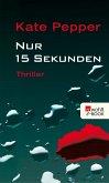 Nur 15 Sekunden (eBook, ePUB)