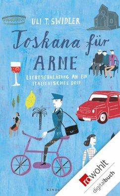 Toskana für Arme (eBook, ePUB) - Swidler, Uli T.