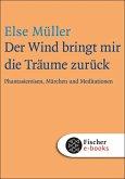 Der Wind bringt mir die Träume zurück (eBook, ePUB)