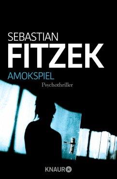 Amokspiel (eBook, ePUB) - Fitzek, Sebastian