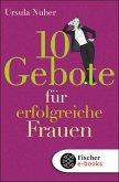 10 Gebote für erfolgreiche Frauen (eBook, ePUB)