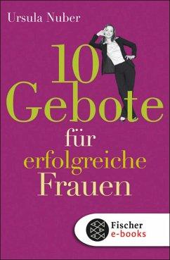 10 Gebote für erfolgreiche Frauen (eBook, ePUB) - Nuber, Ursula