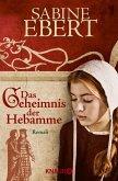 Das Geheimnis der Hebamme / Hebammen-Romane Bd.1 (eBook, ePUB)