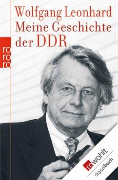Meine Geschichte der DDR (eBook, ePUB) - Leonhard, Wolfgang