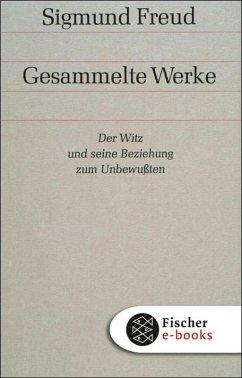 Werke 06: Der Witz und seine Beziehung zum Unbewußten (eBook, ePUB) - Freud, Sigmund