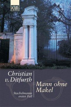 Mann ohne Makel / Stachelmann Bd.1 (eBook, ePUB) - Ditfurth, Christian von