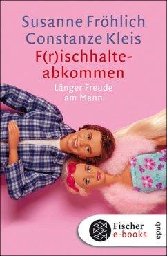 F(r)ischhalteabkommen (eBook, ePUB) - Kleis, Constanze; Fröhlich, Susanne