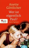 Wer ist eigentlich Paul? (eBook, ePUB)