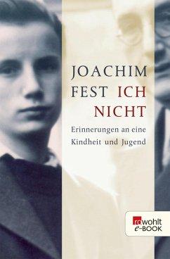 Ich nicht (eBook, ePUB) - Fest, Joachim