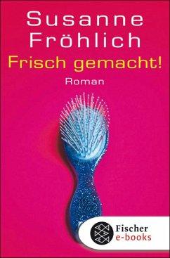 Frisch gemacht! (eBook, ePUB) - Fröhlich, Susanne