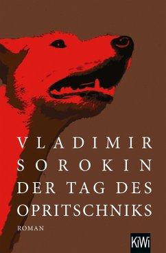 Der Tag des Opritschniks (eBook, ePUB) - Sorokin, Vladimir