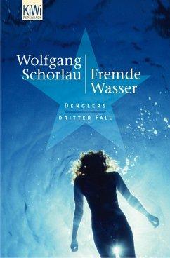 Fremde Wasser / Georg Dengler Bd.3 (eBook, ePUB) - Schorlau, Wolfgang