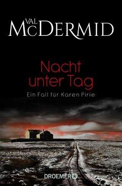 Nacht unter Tag / Karen Pirie Bd.2 (eBook, ePUB) - McDermid, Val
