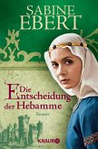 Die Entscheidung der Hebamme / Hebammen-Romane Bd.3 (eBook, ePUB)