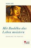 Mit Buddha das Leben meistern (eBook, ePUB)