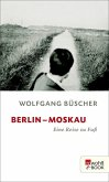 Berlin - Moskau (eBook, ePUB)