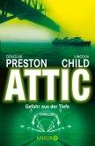 Attic - Gefahr aus der Tiefe / Pendergast Bd.2 (eBook, ePUB)