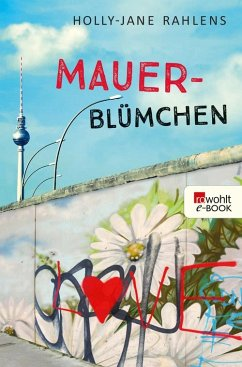 Mauerblümchen (eBook, ePUB) - Rahlens, Holly-Jane