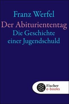 Der Abituriententag (eBook, ePUB) - Werfel, Franz