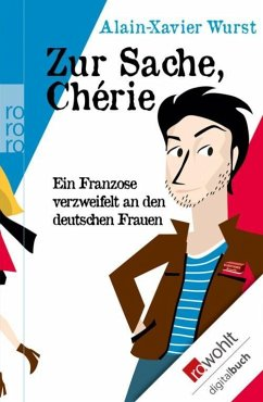 Zur Sache, Chérie (eBook, ePUB) - Wurst, Alain-Xavier