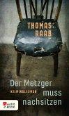 Der Metzger muss nachsitzen / Willibald Adrian Metzger Bd.1 (eBook, ePUB)