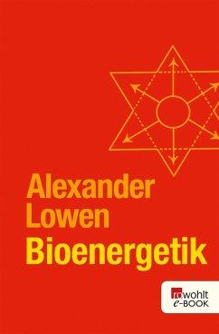 Bioenergetik (eBook, ePUB) - Lowen, Alexander