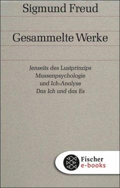 Band 13: Jenseits des Lustprinzips / Massenpsychologie und Ich-Analyse / Das Ich und das Es (eBook, ePUB) - Freud, Sigmund