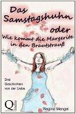 Das Samstagshuhn oder Wie kommt die Margerite in den Brautstrauß (eBook, ePUB)